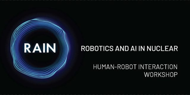 The RAIN Hub: Human-Robot Interaction for Nuclear Workshop – SEPTEMBER 28 – 29, 2020